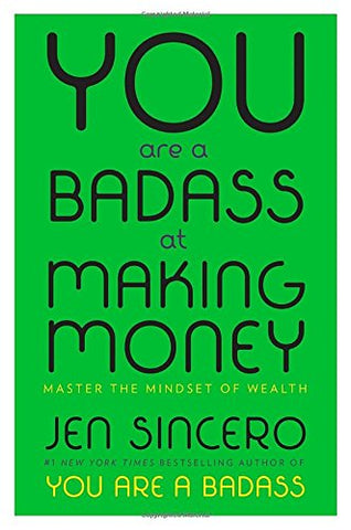 You are a badass at making money - Jen Sinceri