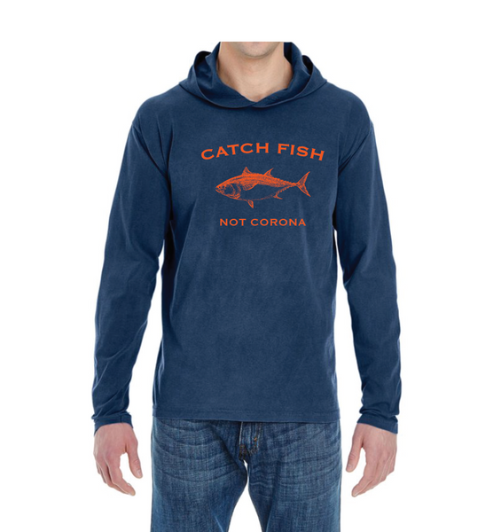Catch Fish Not Corona Hoodie