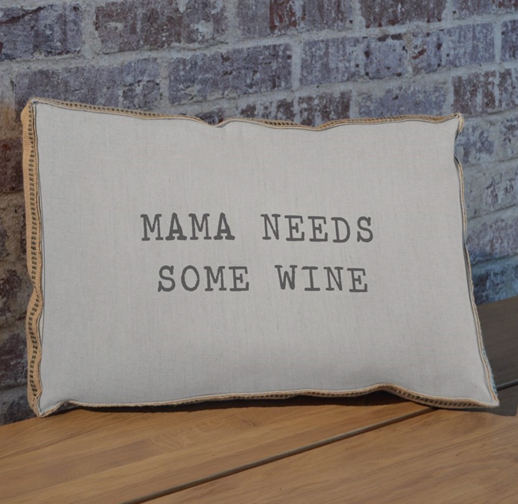 Mama Needs Some Wine Pillow