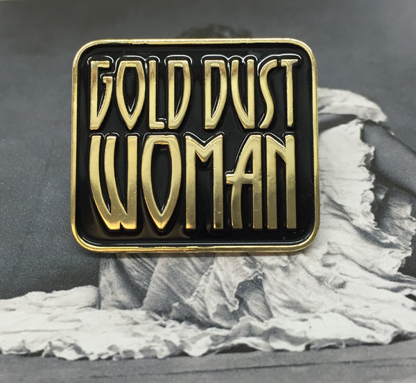 Original Gold Dust Woman Pin - Black and Gold Soft Enamel