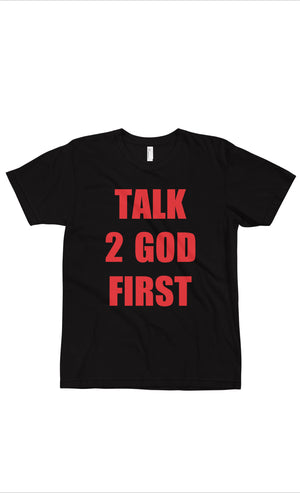 Talk 2 To God First
