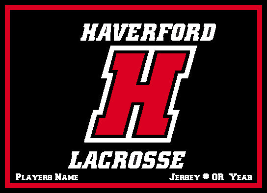 Custom Haverford ANY SPORT Name, Name and # OR Name & Year 60 x 50 (Showing Lacrosse)