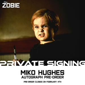 Miko Hughes Private Signing Autograph Pre-Order
