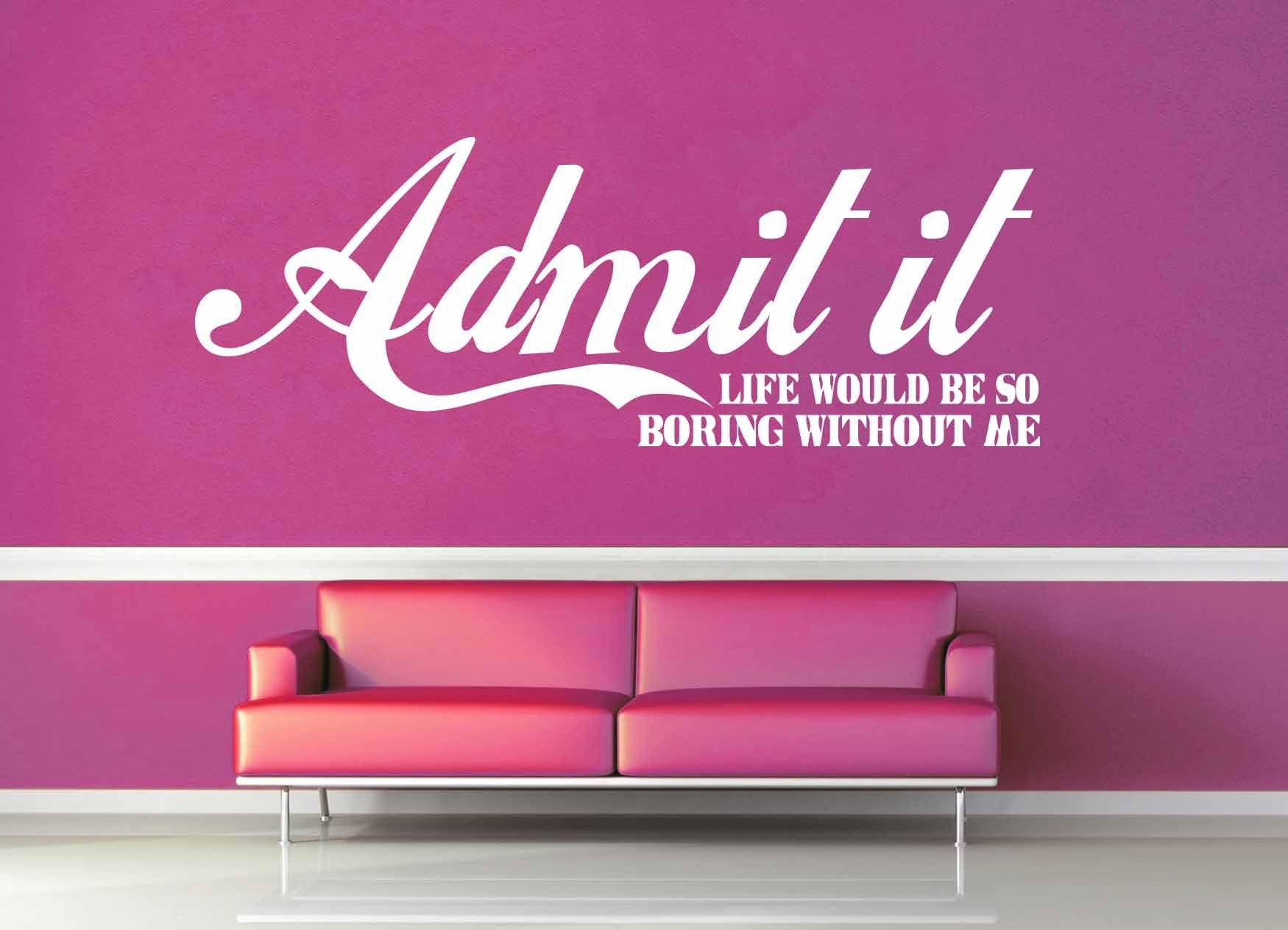 Boring Without Me - Quote - Wall Decal
