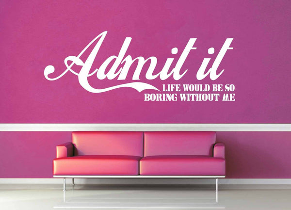 Boring Without Me - Quote - Wall Decal - geekerymade