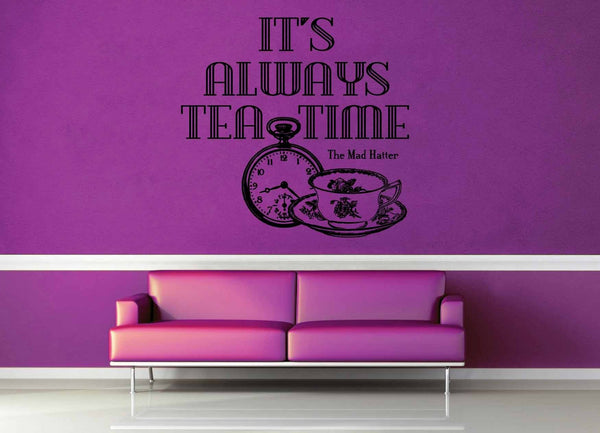 It's Always Tea Time - Alice in Wonderland Quote - Wall Decal - geekerymade