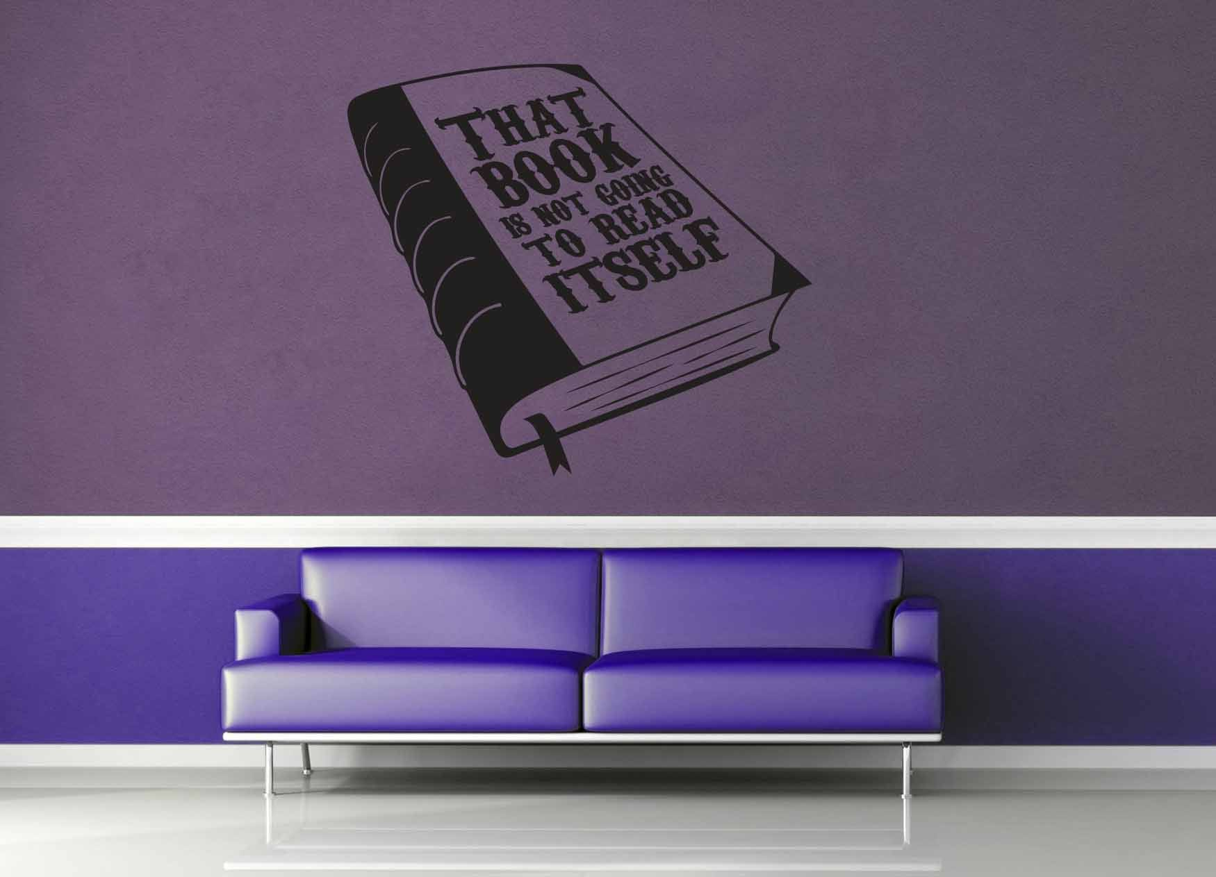 That Book Isn't Going to Read Itself - Wall Decal
