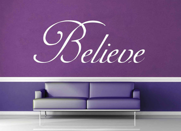 Believe - Quote - Wall Decal - No 1 - geekerymade