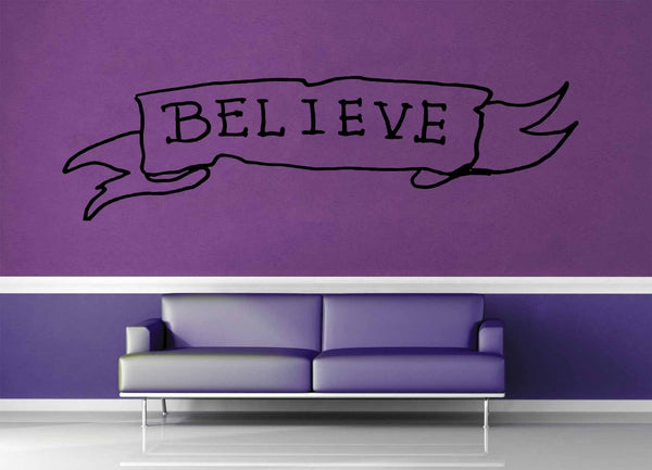 Believe - Quote - Wall Decal - No 2 - geekerymade