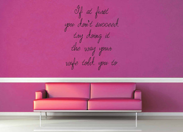 Do It the Way Your Wife Told You To - Quote - Wall Decal