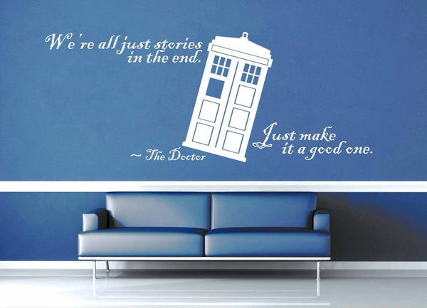 We're All Just Stories in the End - Doctor Who Quote - Wall Decal - No 2