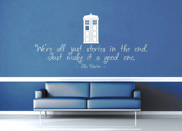 We're All Just Stories in the End - Doctor Who Quote - Wall Decal - No 3 - geekerymade