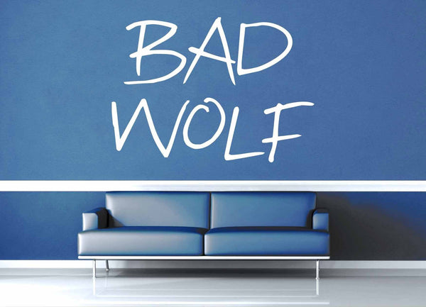 Bad Wolf - Doctor Who Quote - Wall Decal - geekerymade