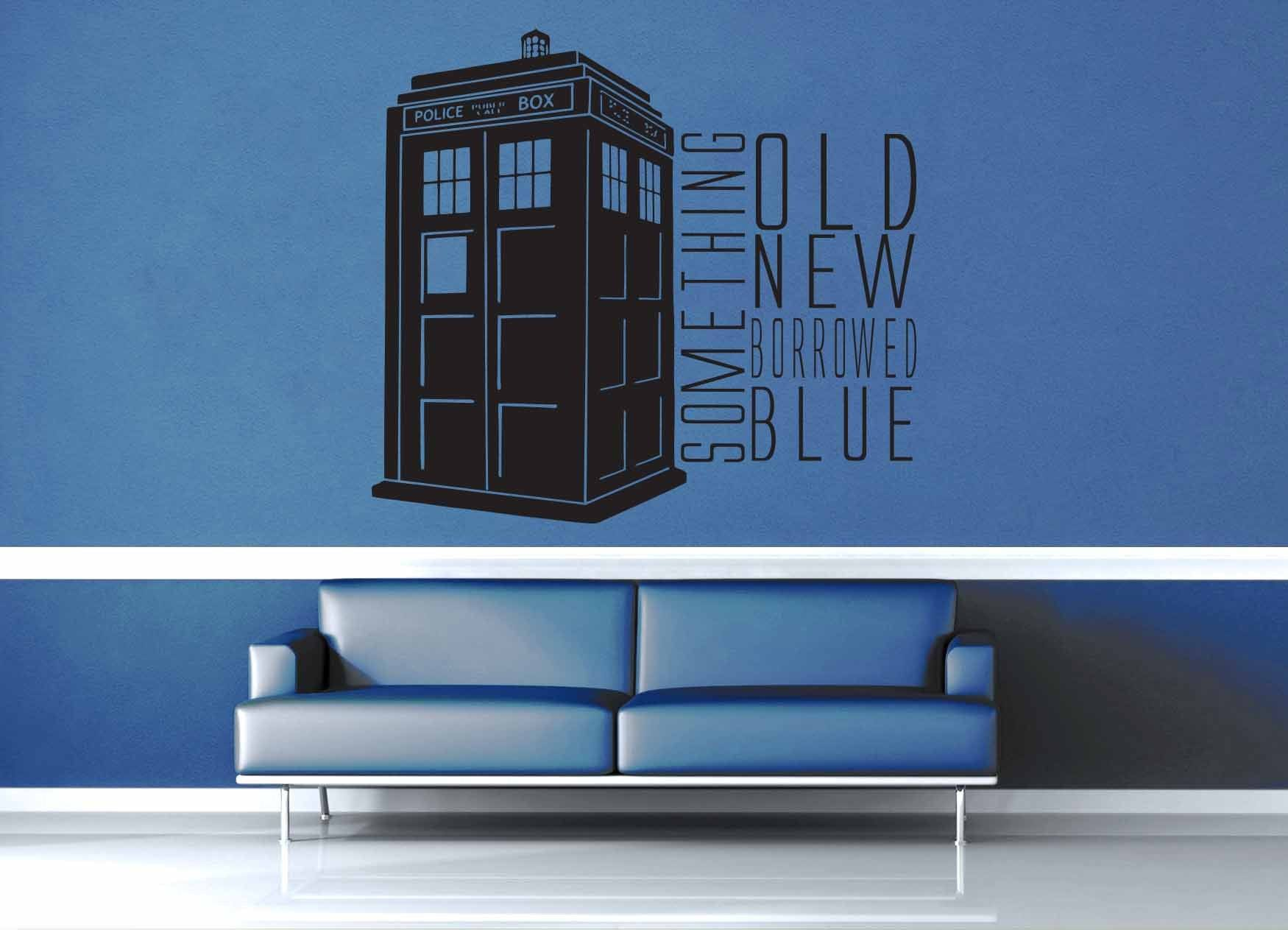 Something Blue Tardis   Doctor Who Quote   Wall Decal