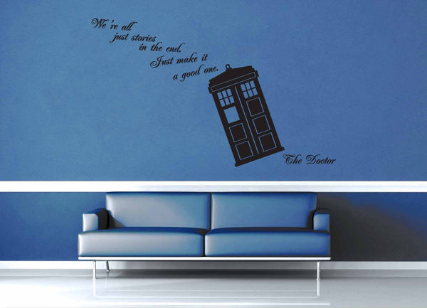 We're All Just Stories in the End - No 1 - Doctor Who Quote - Wall Decal - geekerymade