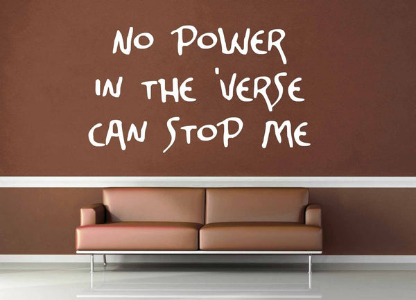 No Power in the Verse - Firefly Quote - Wall Decal - No 4 - geekerymade