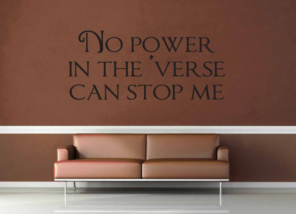 No Power in the Verse - Firefly Quote - Wall Decal - No 5