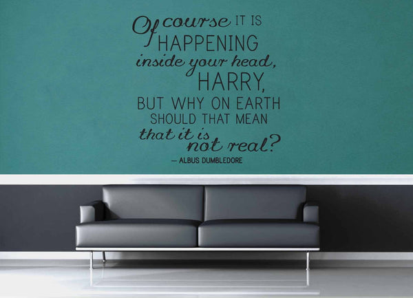 Of Course It's Reall - Harry Potter Quote - Wall Decal - geekerymade
