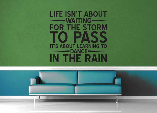 Life Isn't About Waiting - Wall Decal - geekerymade