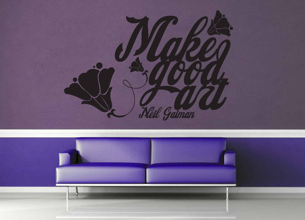 Make Good Art - Neil Gaiman Quote - Wall Decal - geekerymade