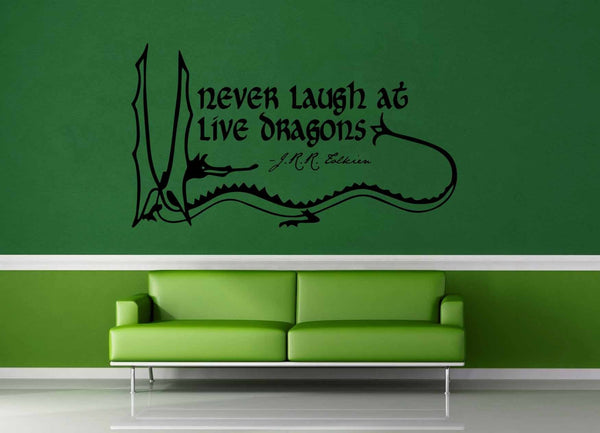 Never Laugh at Live Dragons - Tolkien Quote - Wall Decal - geekerymade