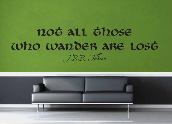 Not All Who Wander - Tolkien Quote - Wall Decal - geekerymade