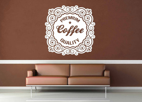 Premium Quality Coffee - Wall Decal