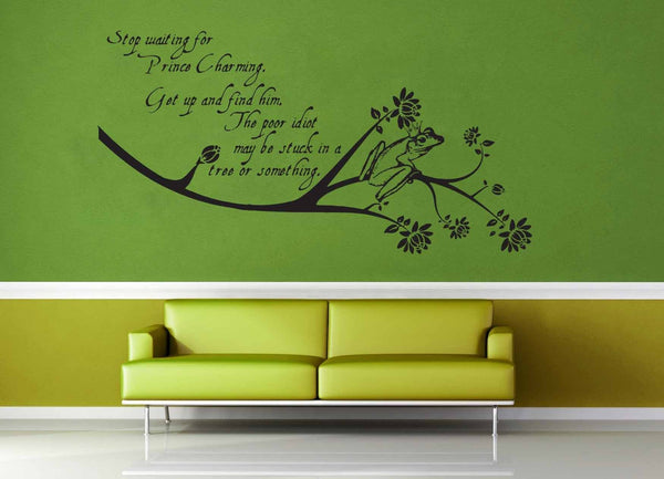 Stop Waiting For Prince Charming - Wall Decal - geekerymade
