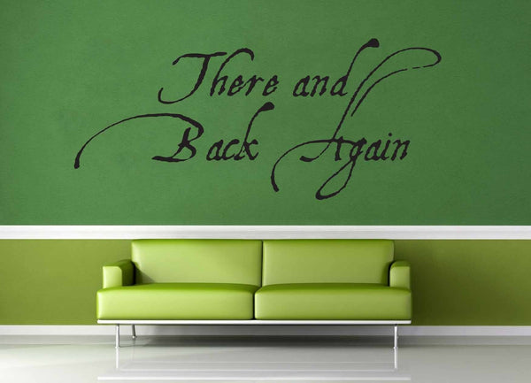 There and Back Again - Tolkien Quote - Wall Decal