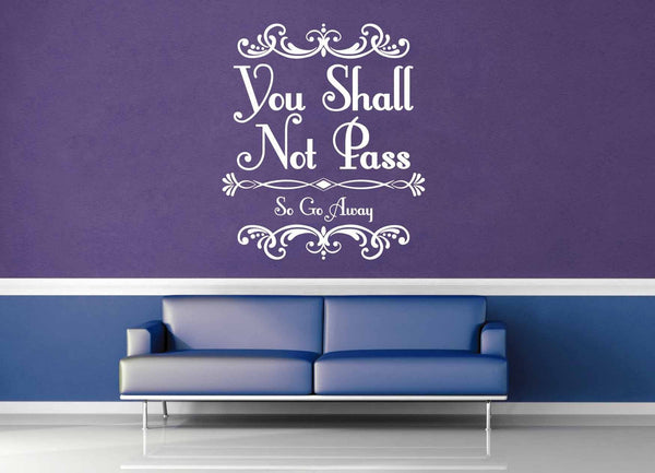 You Shall Not Pass - Tolkien Quote - Wall Decal