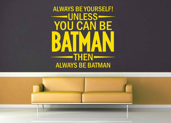 Unless You Can Be Batman - Wall Decal