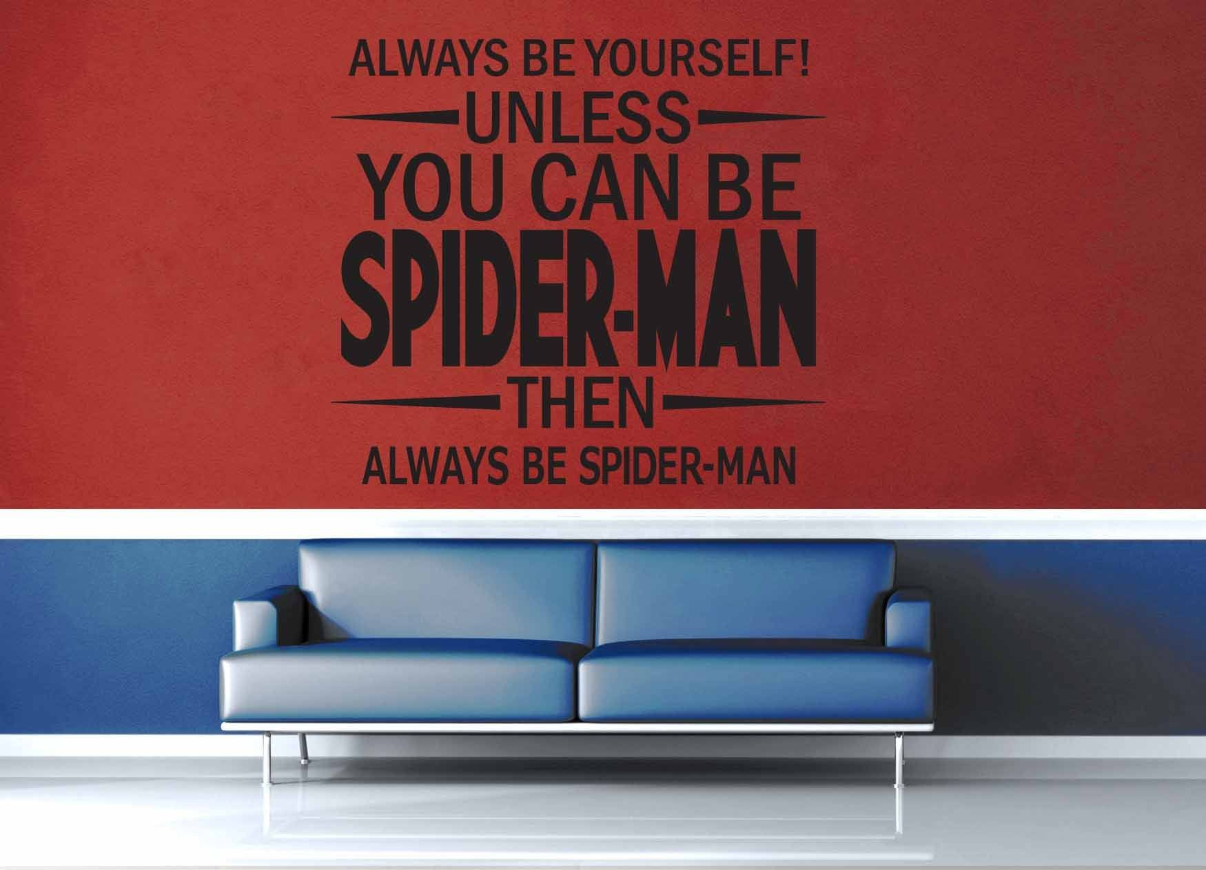 Unless You Can Be Spider-Man - Wall Decal