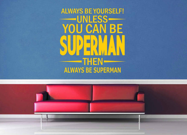 Unless You Can Be Superman - Wall Decal