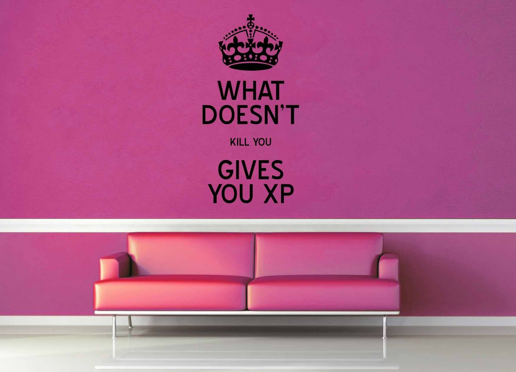 What Doesn't Kill You Gives You XP - Gamer Decor - Wall Decal