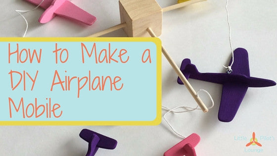 How to Make a Wooden Airplane Mobile for Your Nursery