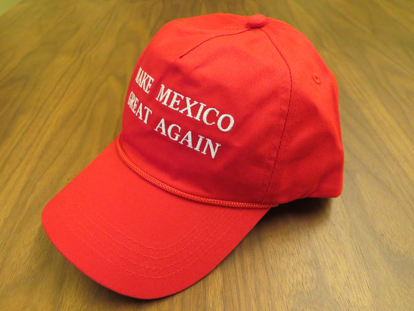 MAKE MEXICO GREAT AGAIN (Free Worldwide Shipping) - Make The United States Great Again
