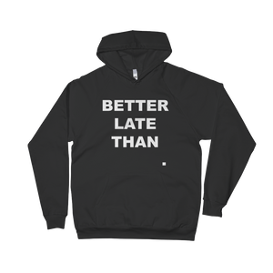 Better Late Than Never Hoodie (Black)