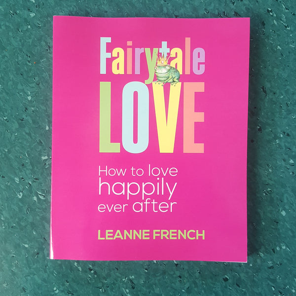 Book - Fairytale Love, How to Love Happily Ever After.