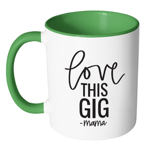 Love This Gig Accent Mug