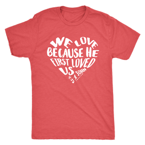 He First Love Us Adult Tee