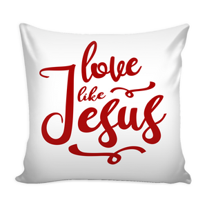 Love Like Jesus Pillow Cover