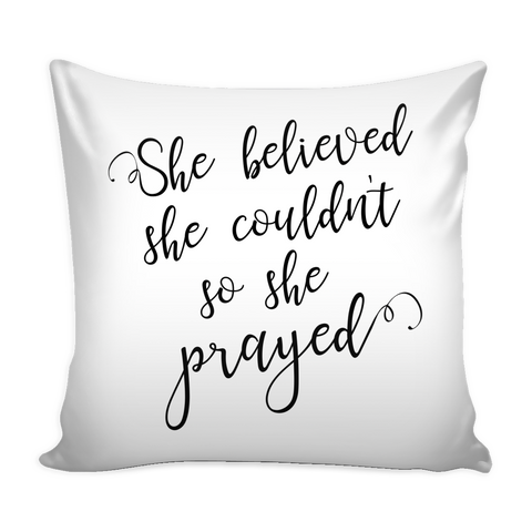 She Believed Pillow Cover