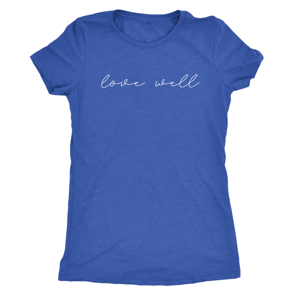 Love Well Ladies tee