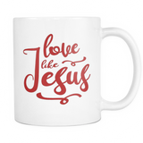 Love Like Jesus 11oz Mug