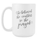 She Believed 15oz Mug