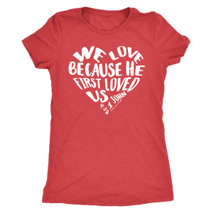 He First Loved Us Adult Tee