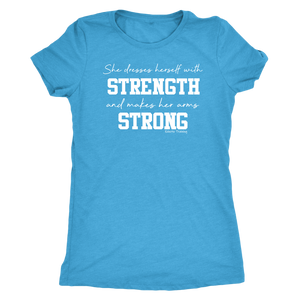 She Dresses Herself in Strength- Ladies Fit