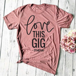 Love This Gig Mauve Tee