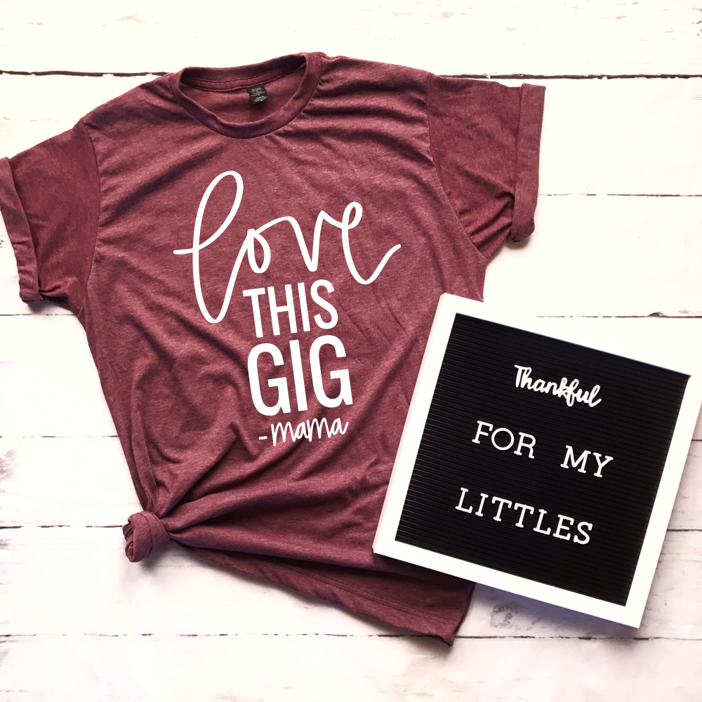 Love This Gig Maroon Tee