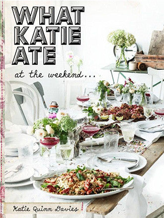 Hard Cover Book | What Katie Ate at the Weekend - Decker and Lee